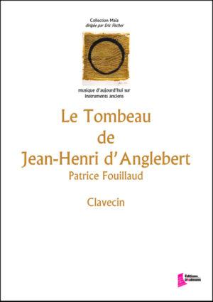 Le Tombeau de Jean-Henri d'Anglebert – Patrice Fouillaud