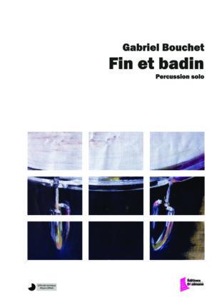 Fin et Badin – Gabriel Bouchet