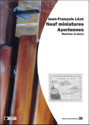 Neuf miniatures Açoriennes – Jean-François Lézé.