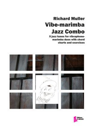 Vibe-Marimba Jazz Combo. Why not whith bass and drum? – Richard Muller