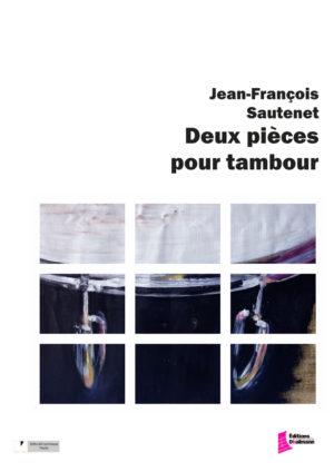 Deux pièces pour tambour – Jean-François Sautenet