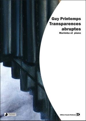 Transparences abruptes – Guy Printemps