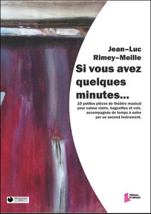 Si vous avez quelques minutes… – Jean-Luc Rimey-Meille