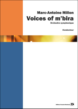 Voices of m'bira for symphonic orchestra and marimba – Marc-Antoine Million