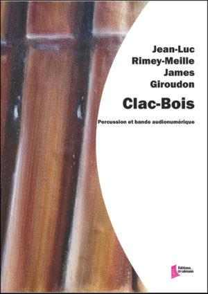 Clac-Bois – James Giroudon and Jean-Luc Rimey-Meille