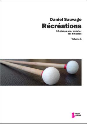 Récréations Vol.1 – 12 études pour débuter les timbales – Daniel Sauvage