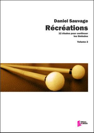 Récréations, Volume 2 – 12 études pour continuer les timbales – Daniel Sauvage