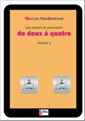 Les claviers de percussion de deux à quatre – Volume 1 – Thomas Vandevenne