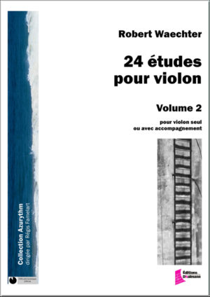 24 studies for violin, Volume 2, Studies 13 to 24 – Robert Waechter.