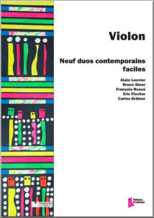 Nine easy contemporary duos for violin – Alain Louvier, Bruno Giner, François Rossé, Eric Fischer, Carlos Grätzer