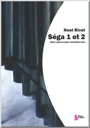 Séga 1 et 2 – Noel Rivet