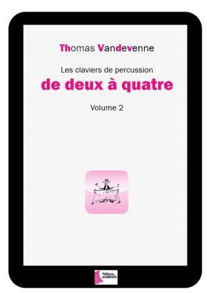 Les claviers de percussion de deux à quatre – Volume 2 – Thomas Vandevenne