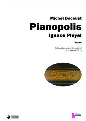 Pianopolis : Ignace Pleyel – Michel Decoust