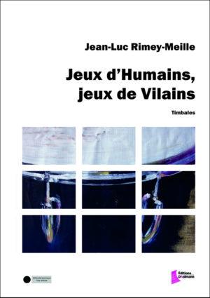 Jeux d'humains, jeux de vilains – Jean-Luc Rimey-Meille