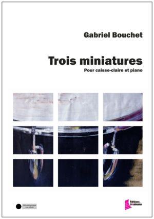 Trois miniatures – Gabriel Bouchet