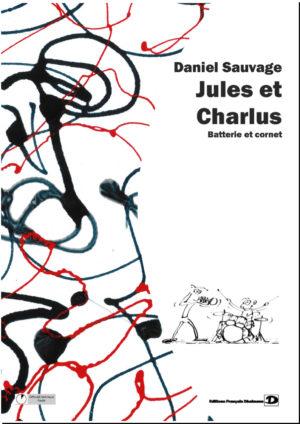 Jules et Charlus – Daniel Sauvage