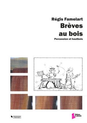 Brève au bois – Régis Famelart