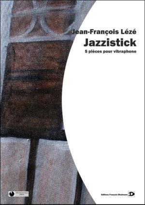 Jazzistick – Jean-François Lézé
