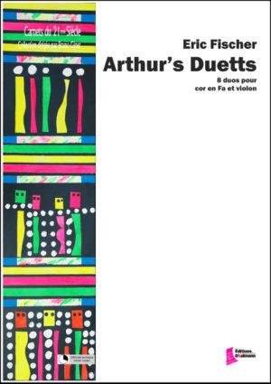 Arthur's Duetts – Eric Fischer