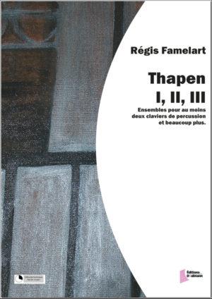 Thapen I, II et III – Régis Famelart