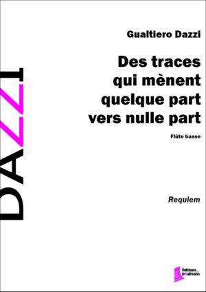 Des traces qui mènent quelque part vers nulle part – Gualtiero Dazzi