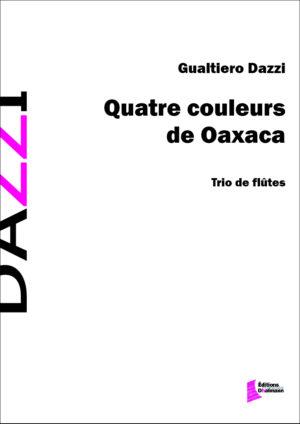 Quatre couleurs de Oaxaca – Gualtiero Dazzi