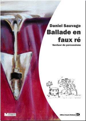 Ballade en faux Ré – Daniel Sauvage