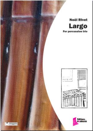Largo, for percussion trio – Noel Rivet