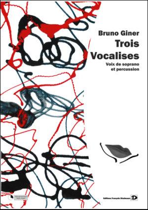Trois vocalises – Bruno Giner