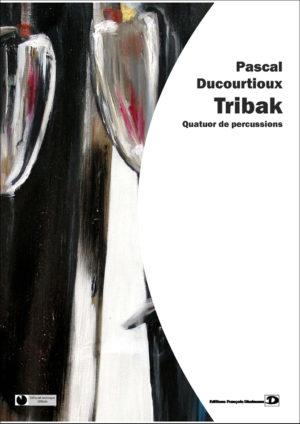 Tribak – Pascal Ducourtioux