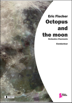 Octopus and the moon – Eric Fischer