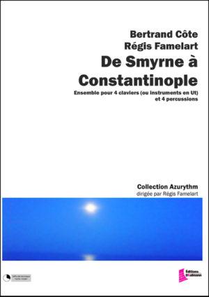 De Smyrne à Constantinople – Regis Famelart and Bertrand Côte