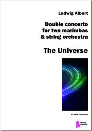 The Universe – Double concerto for marimba and String orchestra – Ludwig Albert