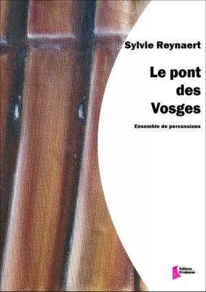 Le pont des Vosges – Sylvie Reynaert