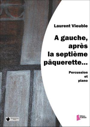 A gauche, après la septième pâquerette – Laurent Vieuble