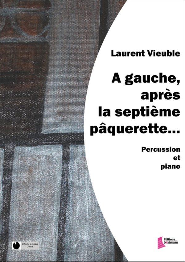 A gauche, après la septième pâquerette - Laurent Vieuble