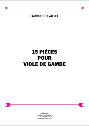 15 pieces for viola da gamba – Laurent Delvallée