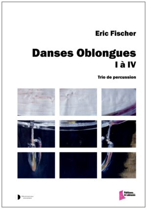 Danses Oblongues I – IV by Eric Fischer