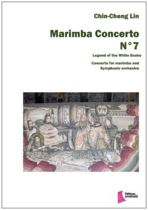 Marimba concerto Nr 7 – Chin Cheng Lin. Legend of the White Snake. Score and parts for symphonic orchestra